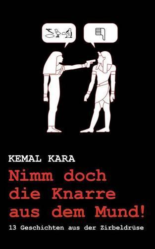 Nimm Doch Die Knarre Aus Dem Mund! (Paperback)