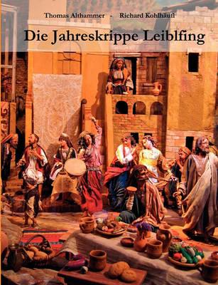 Die Jahreskrippe Leiblfing (Paperback)