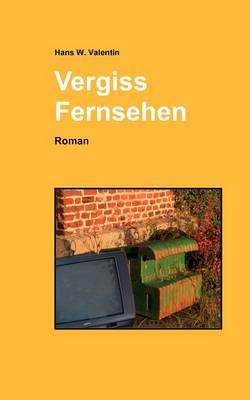 Vergiss Fernsehen (Paperback)