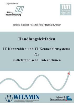 Handlungsleitfaden IT-Kennzahlen und IT-Kennzahlensysteme fur mittelstandische Unternehmen (Paperback)