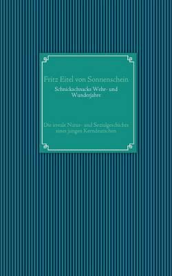 Schnickschnacks Wehr- Und Wunderjahre (Paperback)