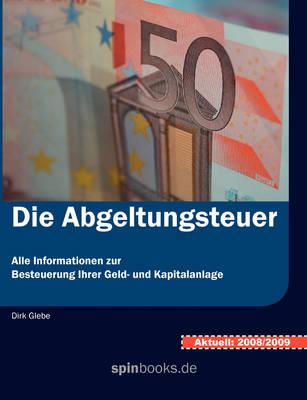 Die Abgeltungsteuer (Paperback)