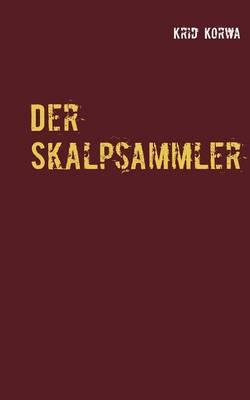 Der Skalpsammler: Neuauflage (Paperback)