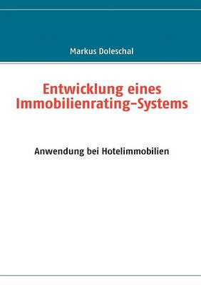 Entwicklung Eines Immobilienrating-Systems (Paperback)