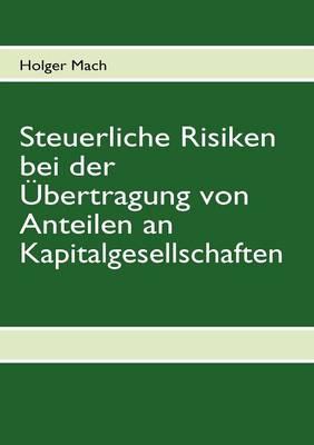 Steuerliche Risiken Bei Der Bertragung Von Anteilen an Kapitalgesellschaften (Paperback)