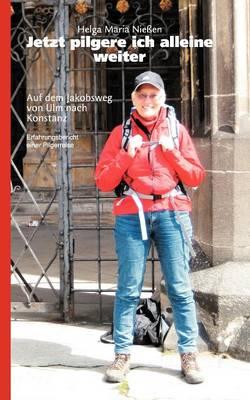 Jetzt Pilgere Ich Alleine Weiter (Paperback)