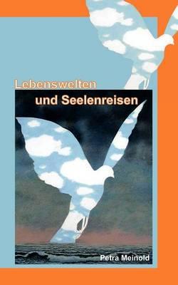 Lebenswelten Und Seelenreisen (Paperback)