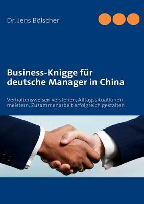 Business-Knigge Fur Deutsche Manager in China (Paperback)
