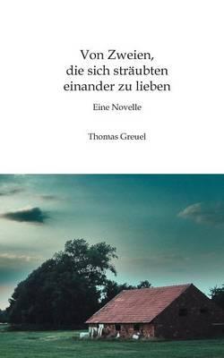 Von Zweien, die sich straubten einander zu lieben (Paperback)