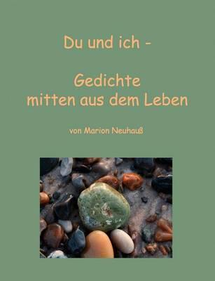 Du und ich - Gedichte mitten aus dem Leben (Paperback)