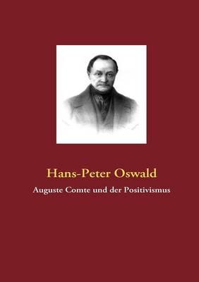 Auguste Comte und der Positivismus (Paperback)