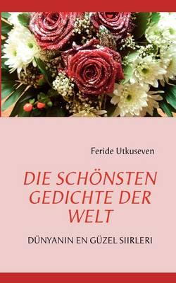 Die Schonsten Gedichte Der Welt (Paperback)