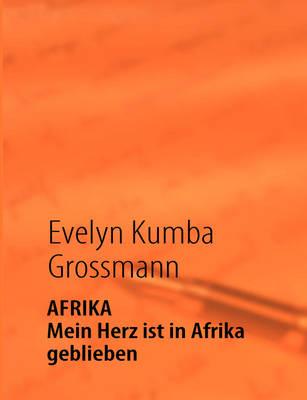 Afrika - Mein Herz Ist in Afrika Geblieben (Paperback)