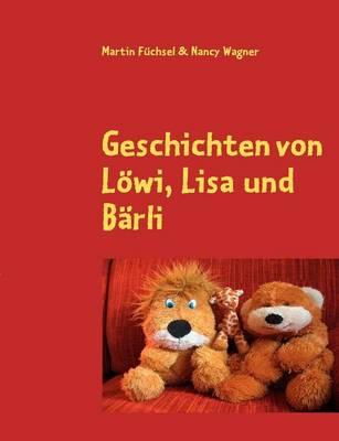 Geschichten Von L Wi, Lisa Und B Rli (Paperback)