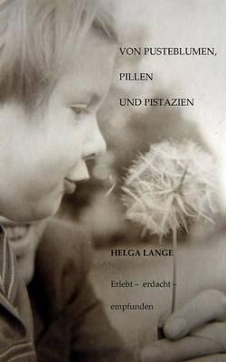 Von Pusteblumen, Pillen Und Pistazien (Paperback)