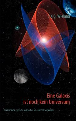 Eine Galaxis Ist Noch Kein Universum (Paperback)