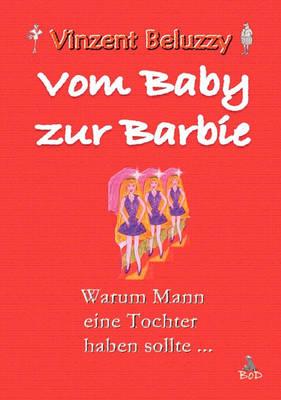 Vom Baby Zur Barbie (Paperback)