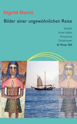 Bilder Einer Ungewohnlichen Reise (Paperback)