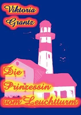 Die Prinzessin Vom Leuchtturm (Paperback)