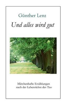 Und Alles Wird Gut (Paperback)