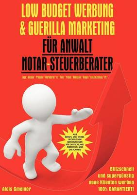 Low Budget Werbung & Guerilla Marketing Fur Anwalt, Notar, Steuerberater (Paperback)