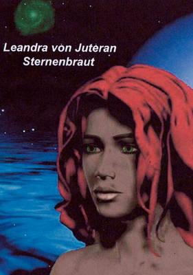 Leandra Von Juteran Sternenbraut (Paperback)