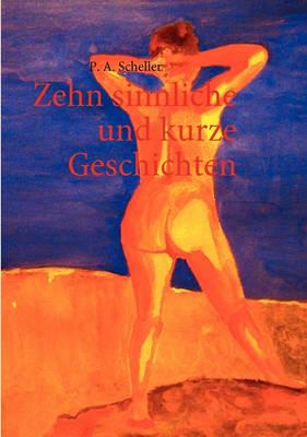 Zehn Sinnliche Und Kurze Geschichten (Paperback)