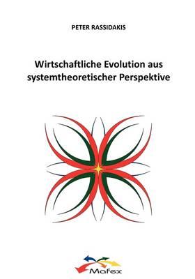 Wirtschaftliche Evolution Aus Systemtheoretischer Perspektive (Paperback)