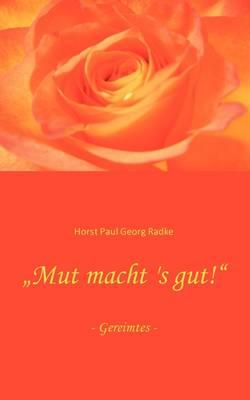 Mut Macht 's Gut! (Paperback)