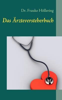 Das Arzteversteherbuch (Paperback)