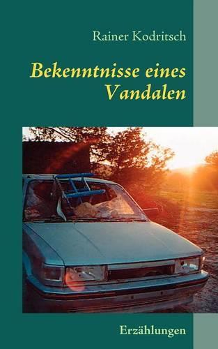Bekenntnisse Eines Vandalen (Paperback)