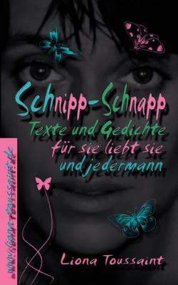 Schnipp-Schnapp: Texte und Gedichte (Paperback)