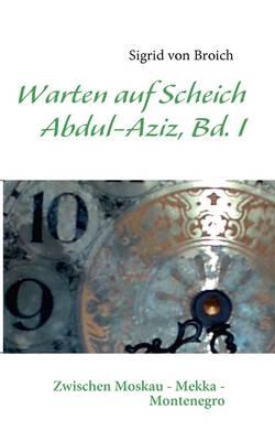 Warten Auf Scheich Abdul-Aziz (Paperback)