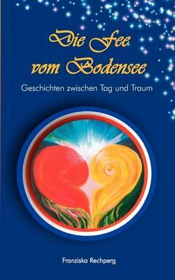 Die Fee Vom Bodensee (Paperback)