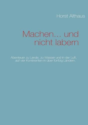 Machen... Und Nicht Labern (Paperback)