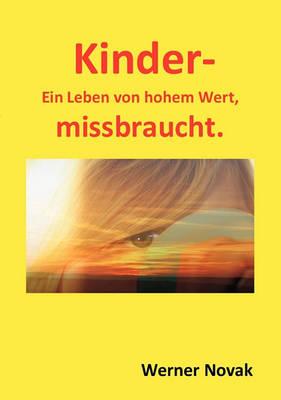 Kinder - Ein Leben Von Hohem Wert, Missbraucht. (Paperback)