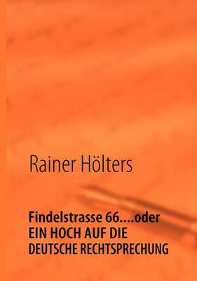 Findelstrasse 66....Oder Ein Hoch Auf Die Deutsche Rechtsprechung (Paperback)