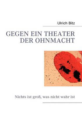 Gegen Ein Theater Der Ohnmacht (Paperback)