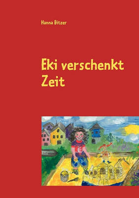 Eki Verschenkt Zeit (Paperback)