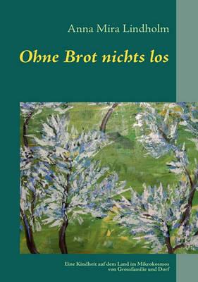 Ohne Brot Nichts Los (Paperback)