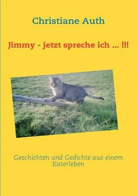 Jimmy - Jetzt Spreche Ich ... !!! (Paperback)