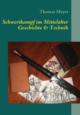 Schwertkampf Im Mittelalter (Paperback)
