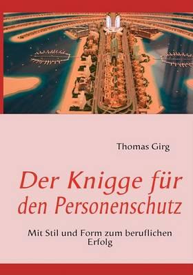 Der Knigge Fur Den Personenschutz (Paperback)