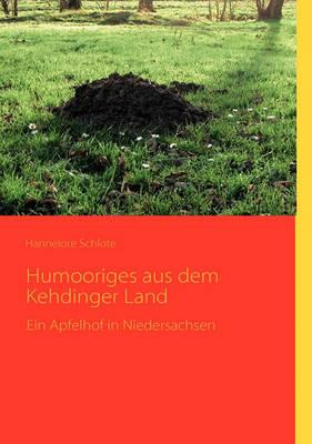 Humooriges Aus Dem Kehdinger Land (Paperback)