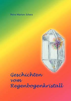 Geschichten Vom Regenbogenkristall (Paperback)