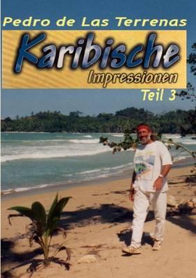 Karibische Impressionen Teil III (Paperback)