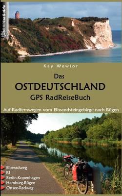 Das Ostdeutschland GPS Radreisebuch (Paperback)