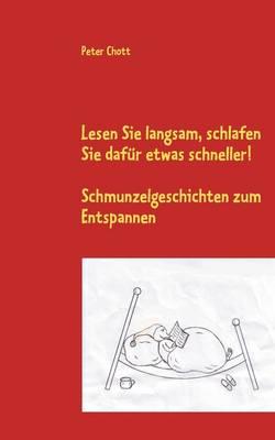 Lesen Sie Langsam, Schlafen Sie Dafur Etwas Schneller! (Paperback)