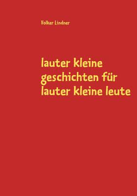 Lauter Kleine Geschichten Fur Lauter Kleine Leute (Paperback)