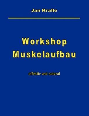 Workshop Muskelaufbau (Paperback)